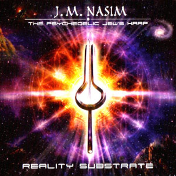 J.M. Nasim - The Psychedelic Jaw Harp - Reality