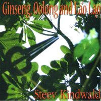 Steev Kindwald - Ginseng, Oolong and Lao Lao