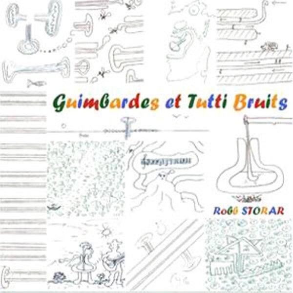Robb Storar - Guimbardes et Tutti Bruits