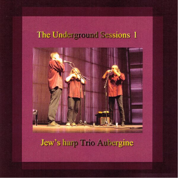 Jaw Harp Trio Aubergine - The Underground Sessions I - Spring