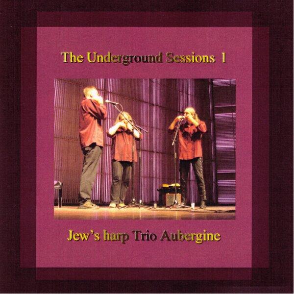 Jews Harp Trio Aubergine - The Underground Sessions I - Frühling