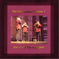 Jaw Harp Trio Aubergine - The Underground Sessions I -...