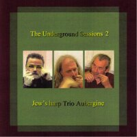 Jaw Harp Trio Aubergine - The Underground Sessions II -...