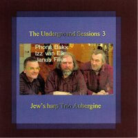 Jaw Harp Trio Aubergine - The Underground Sessions III -...