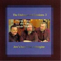 Jews Harp Trio Aubergine - The Underground Sessions III -...