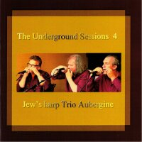 Jaw Harp Trio Aubergine - The Underground Sessions IV -...