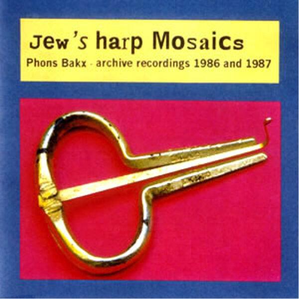 Phons Bakx - Jaw Harp Mosaics